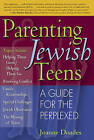 Parenting Jewish Teens: A Guide for the Perplexed by Joanne Doades (Paperback, 2006)