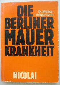 Müller-Hege Uomo Muro di Berlino malattia disturbi mentali Muro-malattia DDR