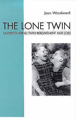 The Lone Twin: Understanding Twin Bereavement and Loss, Woodward, Joan, New Book