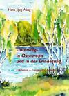 Unterwegs in Osteuropa und in der Erinnerung von Hans J. Waag (2006, Gebundene Ausgabe)