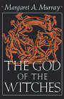The God of the Witches by Margaret A. Murray (Paperback, 1970)