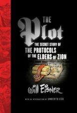 The Plot: The Secret Story of The Protocols of the Elders of Zion Will Eisner L