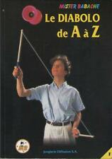 Le Diabolo de A à Z - Mister Babache - Ed. Jonglerie Diffusion - Sommaire Dedans