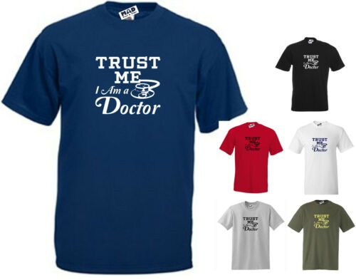 TRUST me I/'m a DOCTOR Funny standard cut t-shirt Small to 5XL
