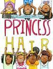 Princess Hair by Sharee Miller (Paperback / softback, 2014)