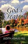 Inspiration From God's Creation 9781462689521 by Judith Asmus Hill Book