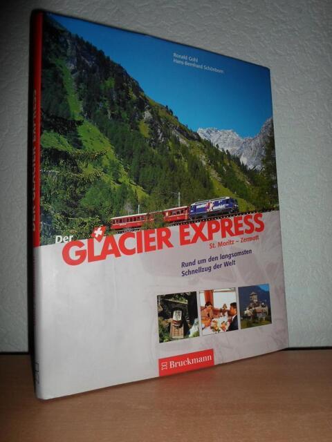 Der Glacier-Express. St. Moritz - Zermatt von R. Gohl + H.B. Schönborn (2000)