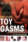 Toygasms! : The Insider's Guide to Sex Toys and Techniques by Sadie Allison (2003, Paperback)