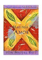 La Maestria Del Amor: Una Guia Practica Para El Arte De Las Rel... Free Shipping
