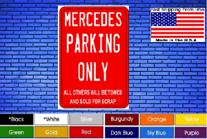 Mercedes-Parking-Only-8-034-x12-034-American-White-Aluminum-Sign-Choose-Color-Novelty