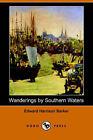 Wanderings by Southern Waters (Dodo Press) by Edward Harrison Barker (Paperback / softback, 2006)