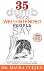 35 Dumb Things Well-Intended People Say: Surprising Things We Say That Widen the Diversity Gap by Maura Cullen (Paperback / softback, 2008)