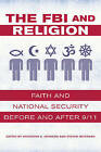 The FBI and Religion: Faith and National Security Before and After 9/11 by University of California Press (Paperback, 2017)