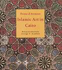 Islamic Art in Cairo: From the 7th to the 18th Centuries by Prisse d'Avennes (Paperback, 2007)