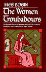 The Women Troubadours by Meg Bogin (Paperback, 1980)