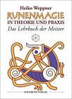 Runenmagie in Theorie und Praxis von Heiko Weppner (2013, Gebunden)