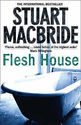 Flesh House by Stuart MacBride (Hardback, 2008)