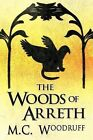 The Woods of Arreth by M C Woodruff (Paperback / softback, 2012)