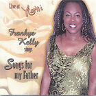 Live at Yoshi's, Frankye Kelly Sings Songs for My Father * by Frankye Kelly (CD, Jul-2005, Kree Anna Records)