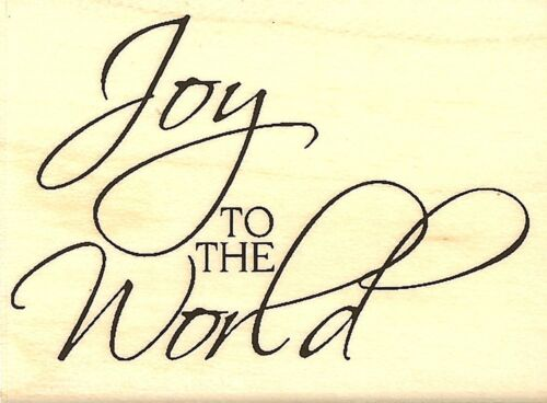 JOY TO THE WORLD Wood Mounted Rubber Stamp IMPRESSION OBSESSION C14468 New