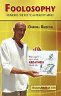 Foolosophy: Humor is The Key to a Healthy Mind by Darrell Ruocco (Paperback, 2007)