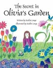 Secret in Olivia's Garden 9781468552225 by Kaitlin Longo Paperback