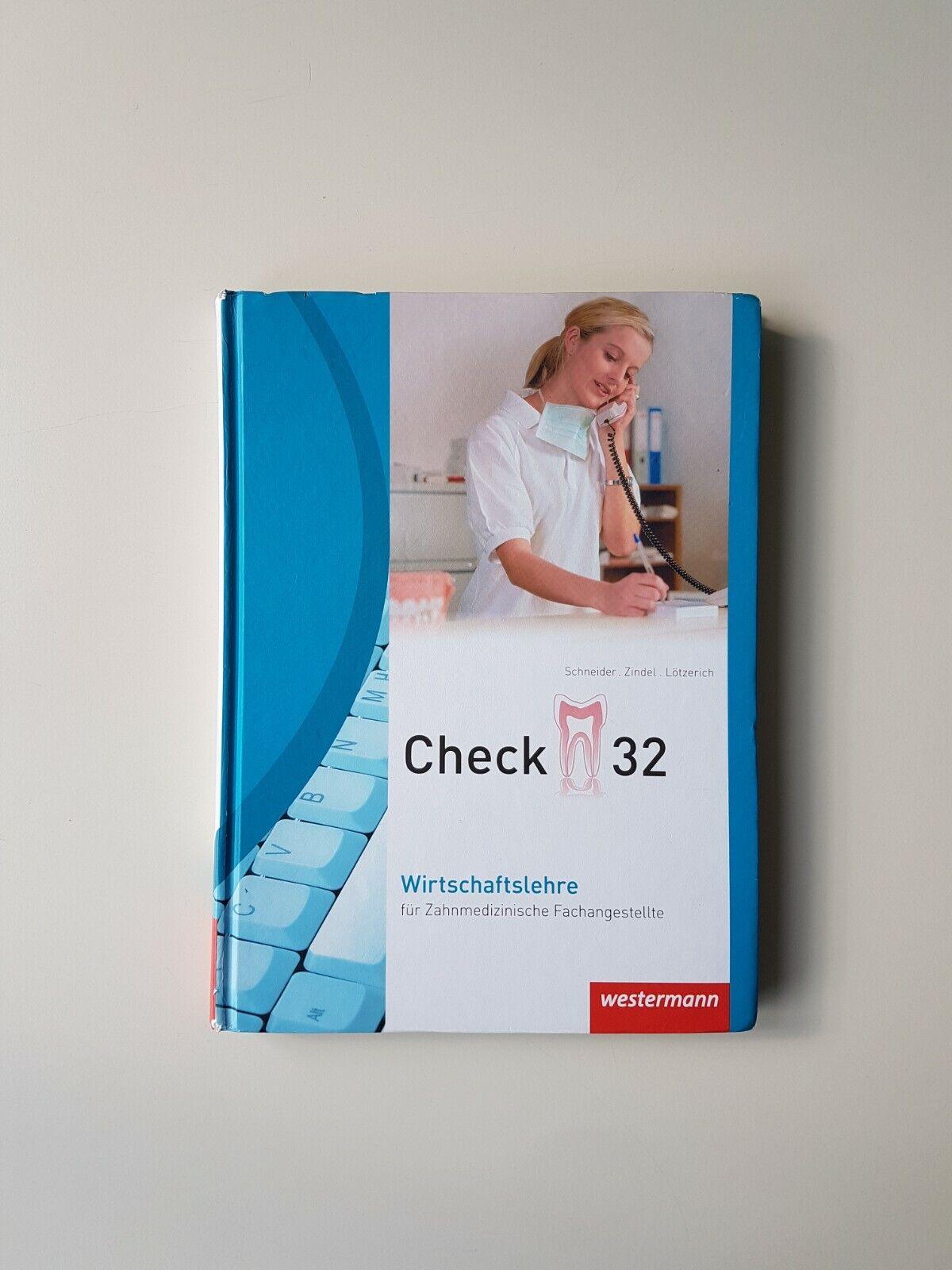 Check 32. Wirtschaftslehre für Zahnmedizinische Fachangestellte (2012, Gebunden) - Roland Lötzerich, Peter-J. Schneider, Manfred Zindel