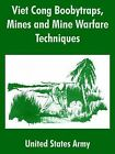 Viet Cong Boobytraps, Mines and Mine Warfare Techniques by United States Army (Paperback / softback, 2004)