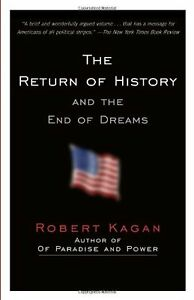 The-Return-of-History-and-the-End-of-Dreams-by-Robert-Kagan