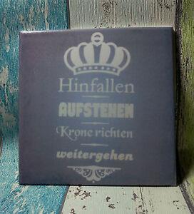 Krone Richten Spruch dekofliese wandbild bild geschenkidee mitbringsel spruch krone
