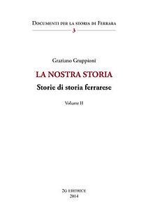 Graziano-Gruppioni-LA-NOSTRA-STORIA-STORIA-DI-STORIA-FERRARESE-vol-II-Ferrara