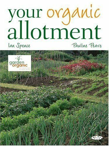 Your Organic Allotment By Pauline Pears,Ian Spence