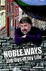 Noble Ways: Lay-bys in My LIfe by Roy Noble (Paperback, 2010)