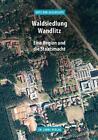 Waldsiedlung Wandlitz von Claudia Schmid-Rathjen und Elke Kimmel (2016, Taschenbuch)