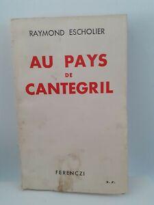 RAYMOND-ESCHOLIER-DEDICACE-AU-PAYS-DE-CANTEGRIL-BROCHE-ED-FERENCZI-1936