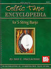 Celtic Tune Encyclopedia for 5-String Banjo by Iain E MacLachlan (Spiral bound, 2010)