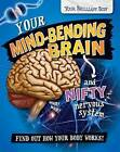 Your Mind-Bending Brain and Nifty Nervous System by Paul Mason (Paperback, 2016)