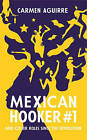 Mexican Hooker #1: And My Other Roles Since the Revolution by Carmen Aguirre (Paperback, 2016)