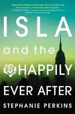 Isla and the Happily Ever After by Stephanie Perkins (2014, Hardcover)