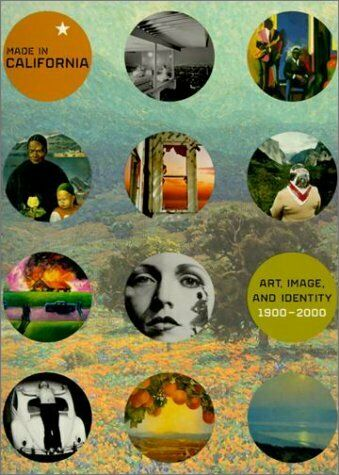 Made in California : Art, Image and Identity, 1900-2000 by Barron, Stephanie