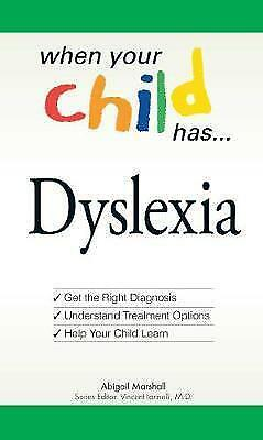 1 of 1 - When Your Child Has . . . Dyslexia: Get the Right Diagnosis,-ExLibrary