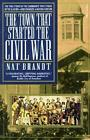 The Town That Started The Civil War 9780440503965 by Nat Brandt Paperback