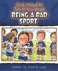 God I Need to Talk to You About Being a Bad Sport 9780758608116 Book