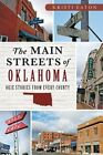 The Main Streets of Oklahoma: Okie Stories from Every County by Kristi Eaton (Paperback / softback, 2014)