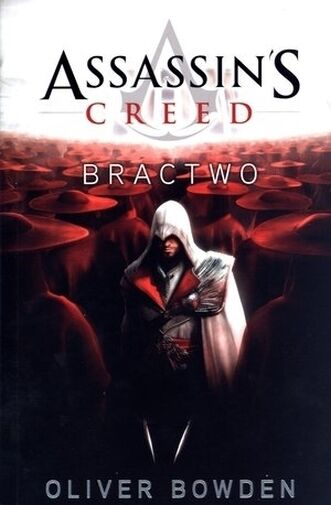 Assassin`s Creed: Bractwom, Oliver Bowden, polish book, polska ksiazka