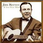 Jim Reeves - If You Were Mine (2005)