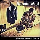 Runnin' Wild - I Dressed in Black Today (2008)
