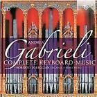 Andrea Gabrieli: Complete Keyboard Music (2015)