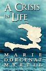 A Crisis in Life by Marie Dorcenat Myritl (Paperback / softback, 2012)