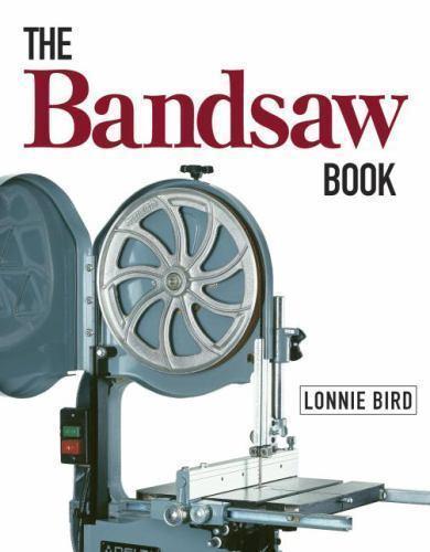 The Bandsaw Book by Lonnie Bird